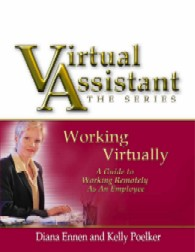 Virtual Assistant – The Series Working Virtually A Guide to Working Remotely as an Employee